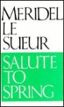 Salute To Spring - Meridel Le Sueur