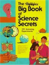 The Highlights Big Book of Science Secrets - Highlights for Children
