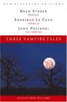 Three Vampire Tales: Dracula, Carmilla, and The Vampyre (New Riverside Editions) - Tamar Sheridan Bergman, Bram Stoker, Joseph Sheridan Le Fanu, John William Polidori, Tamar Sheridan Bergman
