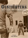 Gunfighters: The Outlaws and Their Weapons - Chris McNab