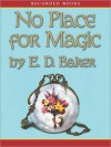 No Place for Magic: Tales of the Frog Princess Series, Book 4 (MP3 Book) - E.D. Baker, Katherine Kellgren