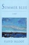 Summer Blue - Floyd Skloot