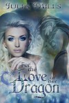 For The Love Of Her Dragon - Julia Mills