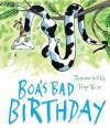 Boa's Bad Birthday - Jeanne Willis, Tony Ross