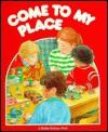 Come To My Place - Bobbie Kalman
