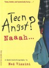 Teen Angst? Naaah A Quasi Autobiography - Ned Vizzini