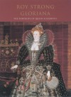 Gloriana: The Portraits of Queen Elizabeth I - Roy C. Strong