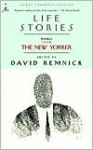 Life Stories: Profiles from The New Yorker - David Remnick