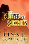 The Keeper of Secrets - Lisa J. Comstock