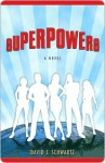 Superpowers Superpowers - David J. Schwartz