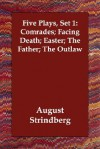 Five Plays, Set 1: Comrades; Facing Death; Easter; The Father; The Outlaw - August Strindberg