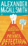 The Limpopo Academy of Private Detection - Alexander McCall Smith