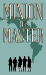 Minion or Master - Martin Smith
