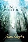 The House on Hancock Hill - Indra Vaughn