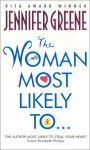 The Woman Most Likely To... - Jennifer Greene