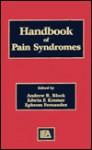 Handbook of Pain Syndromes: Biopsychosocial Perspectives - Andrew R. Block, Ephrem Fernandez