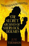 The Secret Archives of Sherlock Holmes, The (The Sherlock Holmes Collection) - June Thomson