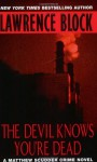 The Devil Knows You're Dead (Matthew Scudder #11) - Lawrence Block