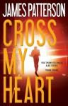 Cross My Heart (Alex Cross) - James Patterson