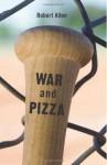 War and Pizza - Robert Allen