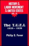 History of the Labor Movement in the US: The TUEL 1925-29 - Philip S. Foner