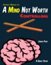 A Mind Not Worth Controlling (A Captain Rescue Short Story) - Joshua Price