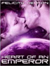 Heart of an Emperor (Daughters of Lyra #1) - Felicity E. Heaton