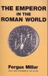 Emperor in the Roman World - Fergus Millar
