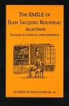 Emile of Jean Jacques Rousseau: Selections - Jean-Jacques Rousseau, William Boyd, Willia Boyd
