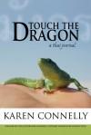 Touch The Dragon: A Thai Journal - Karen Connelly