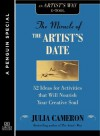 The Miracle of the Artist's Date: 52 Ideas for Activities that will Nourish Your Creative Soul: A Special from Tarcher/Penguin [Kindle Edition] - Julia Cameron