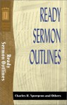 Ready Sermon Outlines (Sermon Outline Series) - Charles H. Spurgeon