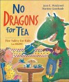No Dragons for Tea: Fire Safety for Kids (And Dragons) - Jean E. Pendziwol, Martine Gourbault