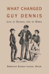What Changed Guy Dennis: Life in School and at Home - Peter Robinson, James Langton