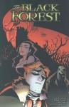 The Black Forest - Todd Livingston, Robert Tinnell, Neil Vokes
