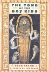 The Tomb of the Boy King: A True Story in Verse - John Frank