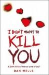 I Don't Want to Kill You - Dan Wells