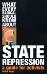 What Every Radical Should Know About State Repression: A Guide for Activists - Victor Serge, Dalia Hashad
