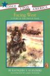 Facing West: A Story of the Oregon Trail - Kathleen V. Kudlinski, James Watling