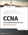 CCNA Cisco Certified Network Associate Review Guide: Exam 640-802 - Todd Lammle