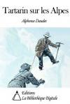 Tartarin sur les Alpes (French Edition) - Alphonse Daudet