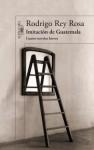Imitación de Guatemala - Rodrigo Rey Rosa