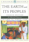 The Earth and Its Peoples, Volume II: A Global History: Since 1500, Dolphin Edition - Richard W. Bulliet, Pamela Kyle Crossley, Lyman L. Johnson, Daniel R. Headrick, Steven Hirsch