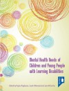 Mental Health Needs of Children and Young People with Learning Disabilities - Raghu Raghavan, H Bernard, Sarah, Jane McCarthy