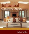 Influential Country Styles: From Simple Elegant Interiors to Pastoral and Rustic Homes - Judith H. Miller
