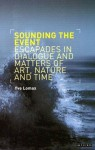 Sounding the Event: Escapades in Dialogue and Matters of Art, Nature and Time - Yve Lomax