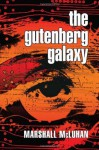 The Gutenberg Galaxy: The Making of Typographic Man - Marshall McLuhan