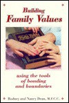 Building Family Values: Using the Tools of Bonding and Boundaries - Rodney Dean, Nancy Dean
