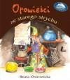 Opowieści ze starego strychu - Beata Ostrowicka