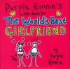 Purple Ronnie's Little Book for the World's Best Girlfriend. by Giles Andreae - Purple Ronnie